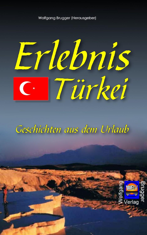 Ebook Erlebnis Türkei. Geschichten aus dem Urlaub