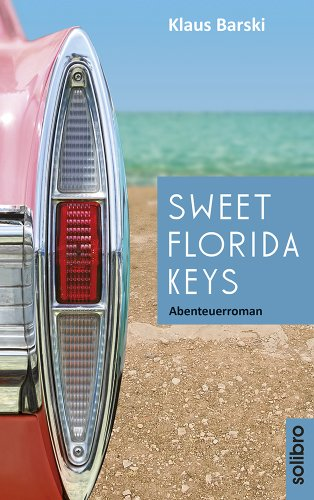 Sweet Florida Keys: Abenteuerroman Von Klaus Barski