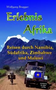 Ebook Erlebnis Afrika - Reisen durch Namibia, Südafrika, Zimbabwe (Simbabwe) und Malawi