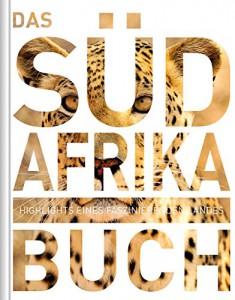 Das Südafrika Buch, Magnum-Ausgabe: Highlights eines faszinierenden Landes