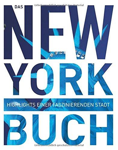 Das New York Buch. Highlights einer faszinierenden Stadt
