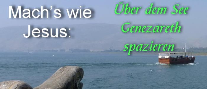 Israel. Mach's wie Jesus: Über dem See Genezareth spazieren