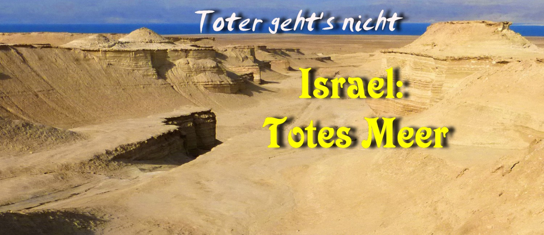 Israel (4). Toter geht's nicht: Abstecher zum Toten Meer