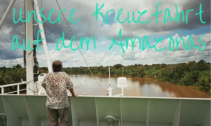 Kreuzfahrt auf dem Amazonas - Bildrechte bei Renate Stenshorn