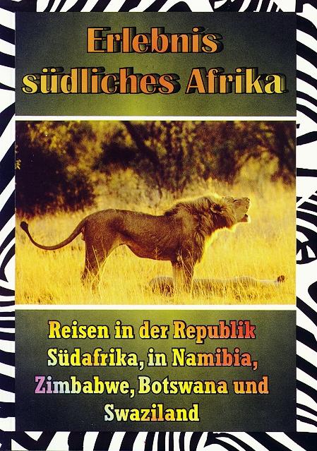 Erlebnis S�dliches Afrika - Reisen in der Republik S�dafrika, in Namibia, Zimbabwe, Botswana und Swaziland