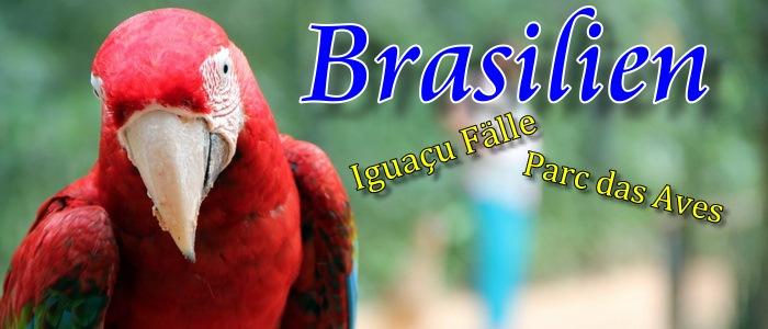 Sommerliches aus Brasilien: Parc das Aves und Iguaçu Fälle. Titelbild unter Verwendung eines Fotos copyright Marlene von Couchabenteurer.de