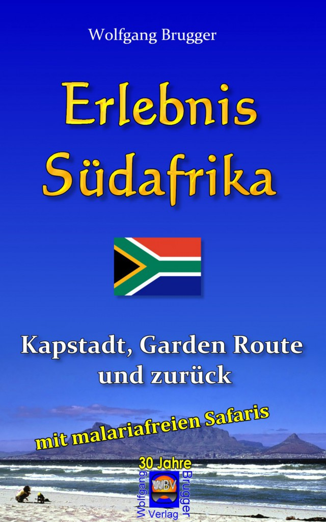 Ebook Erlebnis Südafrika: Kapstadt, Garden Route und zurück - mit einer Malaria-freien Safari