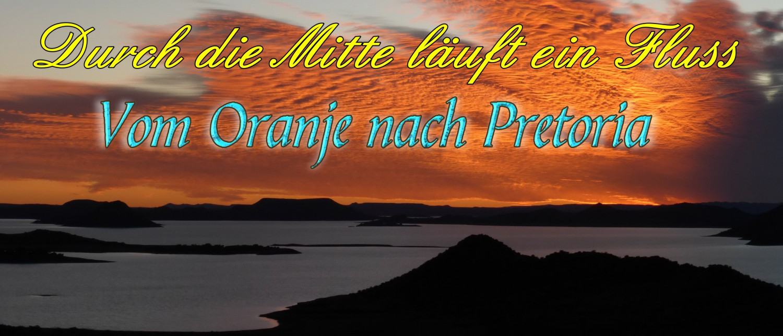 """Titelbild: Staudamm Gariep Südafrika , Beitrag """"Durch die Mitte läuft ein Fluss: Vom Oranje nach Pretoria, Hauptstadt von Südafrika"""""""