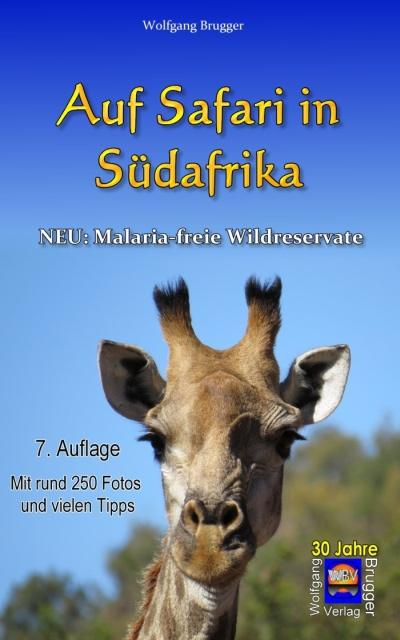 7. Auflage 2016: Auf Safari in Südafrika. Neu: Malariafreie Wildreservate