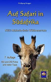 7. Auflage: Auf Safari in Südafrika. Neu: Malariafreie Wildreservate